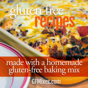 Gluten Free Recipes Made With a Homemade Gluten Free Baking Mix